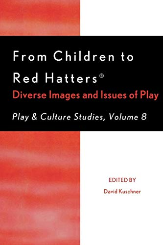 From Children to Red Hatters: Diverse Images and Issues of Play: Kuschner, David