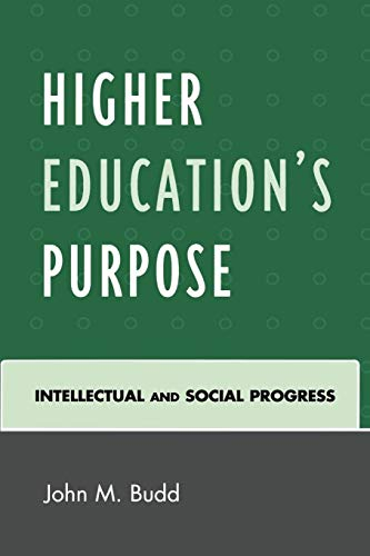 9780761843689: Higher Education's Purpose: Intellectual and Social Progress