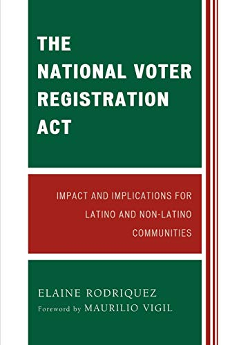 9780761844457: The National Voter Registration Act: Impact and Implications for Latino and Non-Latino Communities