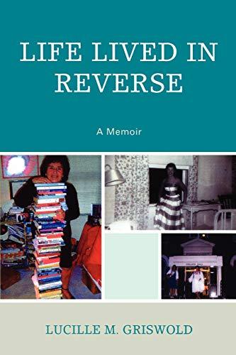 9780761844938: Life Lived in Reverse: A Memoir
