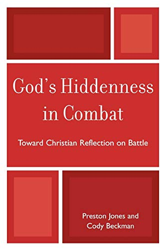 9780761845348: God's Hiddenness in Combat: Toward Christian Reflection on Battle
