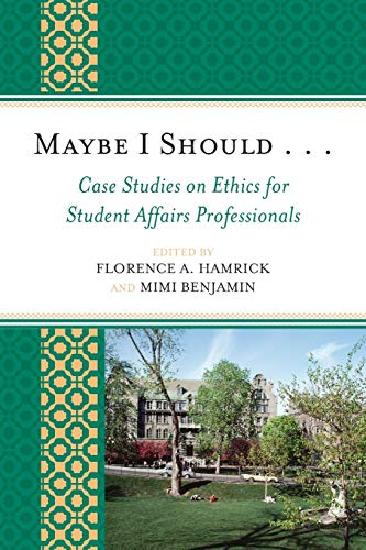 Maybe I Should. . .Case Studies on: Editor-Florence A. Hamrick;