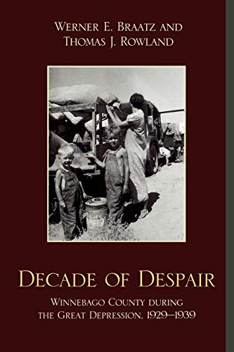 9780761846406: Decade of Despair: Winnebago County During the Great Depression, 1929-1939