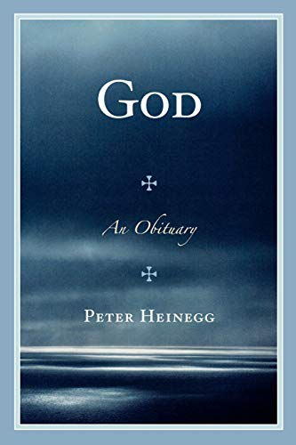 God: An Obituary (076184712X) by Heinegg, Peter