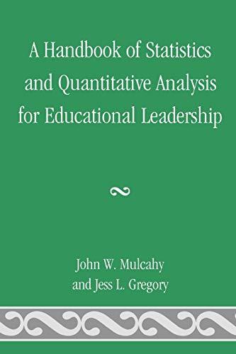 9780761847649: A Handbook of Statistics and Quantitative Analysis for Educational Leadership