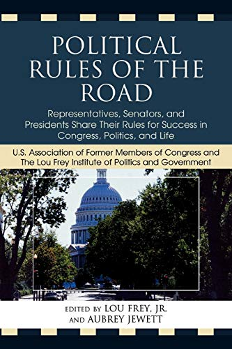 Political Rules of the Road: Representatives, Senators: Editor-Lou, Jr. Frey;