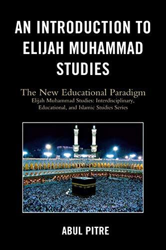 9780761847809: An Introduction to Elijah Muhammad Studies: The New Educational Paradigm (Elijah Muhammad Studies: Interdisciplinary, Educational, and Islamic Studies Ser)