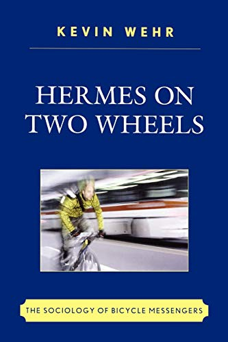 9780761847939: Hermes on Two Wheels: The Sociology of Bicycle Messengers