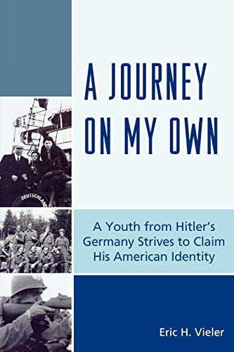 A Journey on My Own: A Youth: Eric H. Vieler