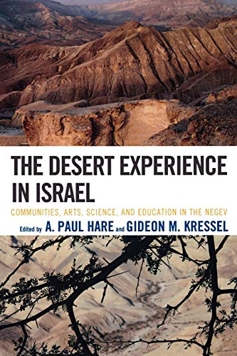 9780761848400: The Desert Experience in Israel: Communities, Arts, Science, and Education in the Negev