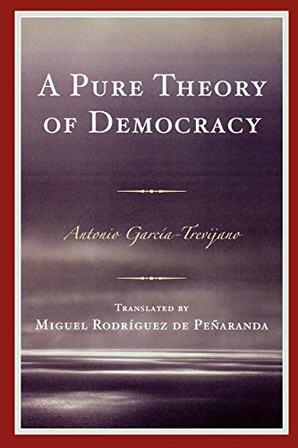 9780761848561: A Pure Theory of Democracy
