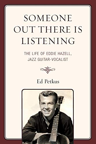 9780761848677: Someone Out There Is Listening: The Life of Eddie Hazell, Jazz Guitar-Vocalist