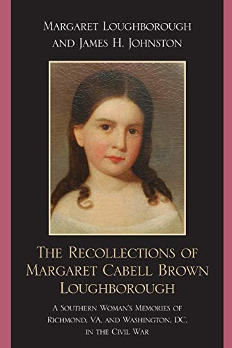 9780761849032: The Recollections of Margaret Cabell Brown Loughborough: A Southern Woman's Memories of Richmond, VA and Washington, DC in the Civil War