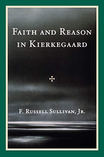 9780761849346: Faith and Reason in Kierkegaard