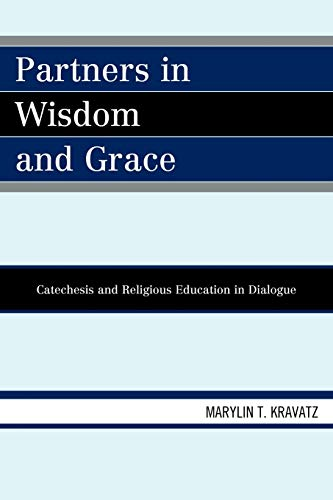 9780761849384: Partners in Wisdom and Grace: Catechesis and Religious Education in Dialogue