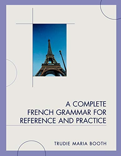 9780761849711: A Complete French Grammar for Reference and Practice