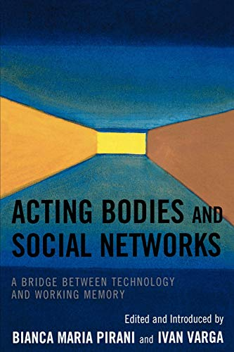 9780761849971: Acting Bodies and Social Networks: A Bridge between Technology and Working Memory