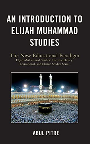 9780761850809: An Introduction to Elijah Muhammad Studies: The New Educational Paradigm (Elijah Muhammad Studies: Interdisciplinary, Educational, and Islamic Studies Ser)