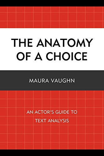 9780761851097: The Anatomy of a Choice: An Actor's Guide to Text Analysis
