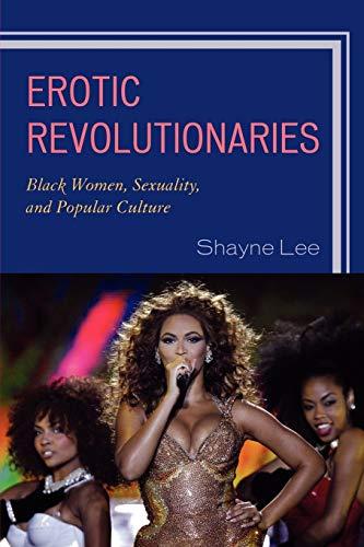 9780761852285: Erotic Revolutionaries: Black Women, Sexuality, and Popular Culture