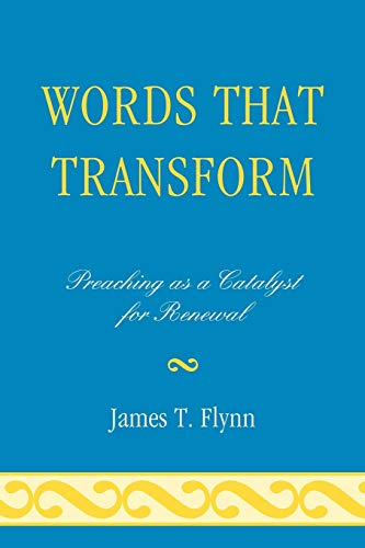 9780761852377: Words That Transform: Preaching as a Catalyst for Renewal