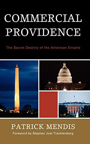 9780761852438: Commercial Providence: The Secret Destiny of the American Empire