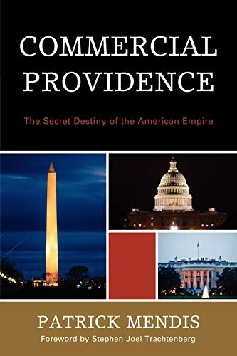 9780761852445: Commercial Providence: The Secret Destiny of the American Empire