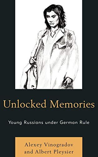 9780761853251: Unlocked Memories: Young Russians under German Rule
