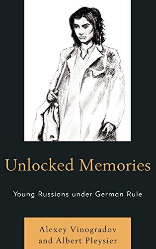 Unlocked Memories: Young Russians Under German Rule: Albert Pleysier