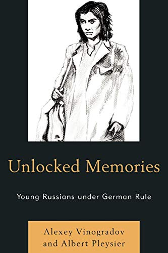 9780761853268: Unlocked Memories: Young Russians Under German Rule