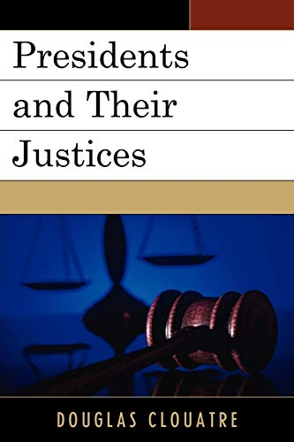 9780761853732: Presidents and their Justices