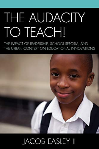9780761854432: The Audacity to Teach!: The Impact of Leadership, School Reform, and the Urban Context on Educational Innovations