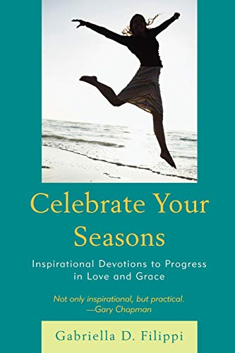 9780761854531: Celebrate Your Seasons: Inspirational Devotions to Progress in Love and Grace
