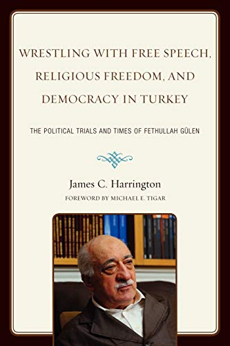 Wrestling with Free Speech, Religious Freedom, and: Harrington, James C.