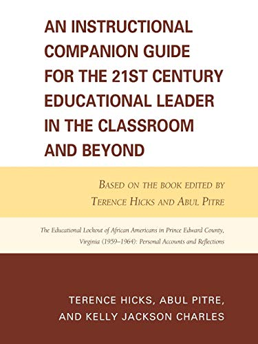 An Instructional Companion Guide for the 21st: Hicks, Terence; Pitre,