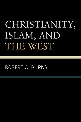 9780761855590: Christianity, Islam, and the West