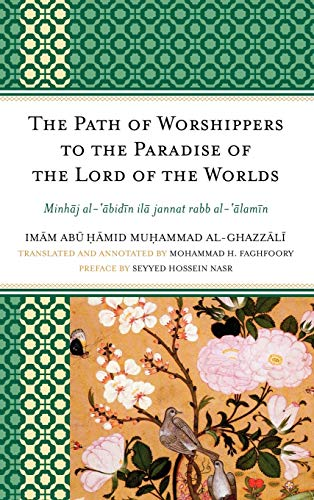 9780761855712: The Path of Worshippers to the Paradise of the Lord of the Worlds: Minhaj al-abidin ila jannat rabb al-alamin