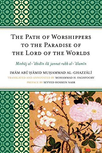 9780761855729: The Path of Worshippers to the Paradise of the Lord of the Worlds: Minhaj al-abidin ila jannat rabb al-alamin