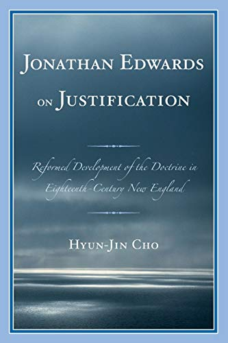 9780761856191: Jonathan Edwards on Justification: Reform Development of the Doctrine in Eighteenth-Century New England