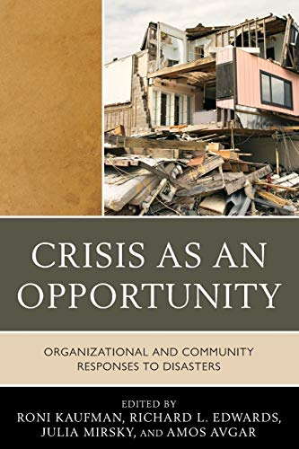 9780761856214: Crisis as an Opportunity: Organizational and Community Responses to Disasters