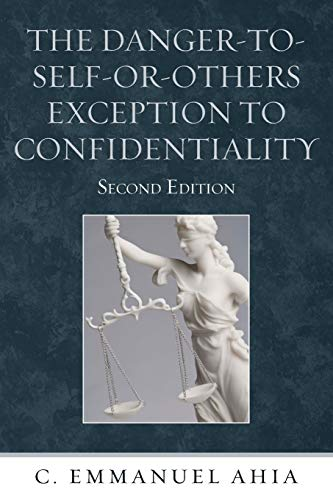 9780761856474: The Danger-to-Self-or-Others Exception to Confidentiality