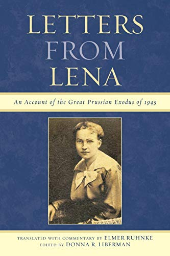 9780761856733: Letters from Lena: An Account of the Great Prussian Exodus of 1945