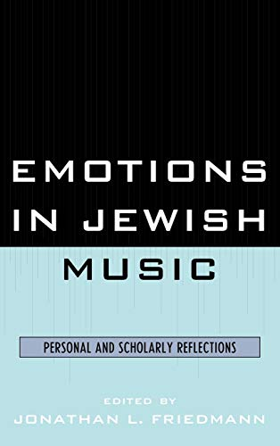 Emotions in Jewish Music: Personal and Scholarly Reflections (Hardback): Jonathan L Friedmann