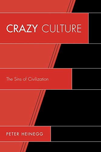 Crazy Culture: The Sins of Civilization (0761856838) by Heinegg, Peter