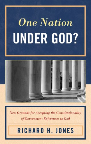 9780761857167: One Nation Under God?: New Grounds for Accepting the Constitutionality of Government References to God