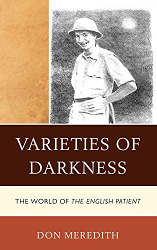 Varieties of Darkness: The World of the English Patient (Hardback): Don Meredith
