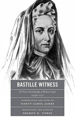9780761857723: Bastille Witness: The Prison Autobiography of Madame Guyon (1648-1717)