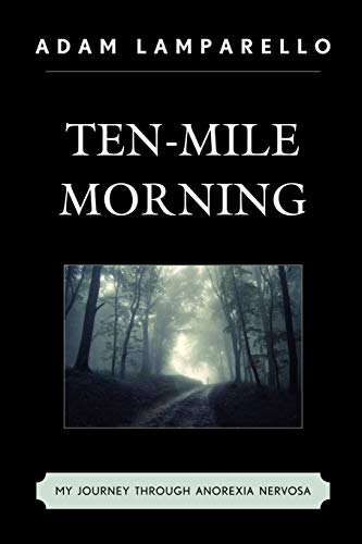 9780761858034: Ten-Mile Morning: My Journey through Anorexia Nervosa