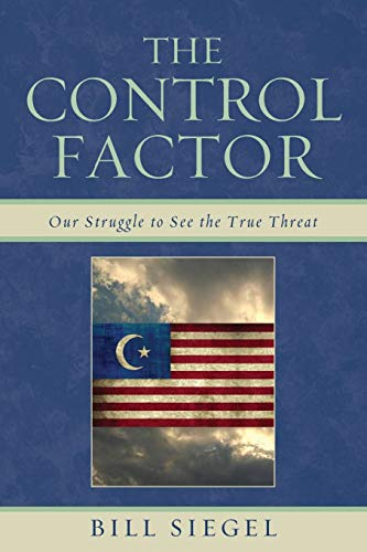 9780761858225: The Control Factor: Our Struggle to See the True Threat