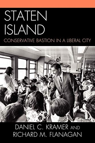 9780761858317: Staten Island: Conservative Bastion in a Liberal City